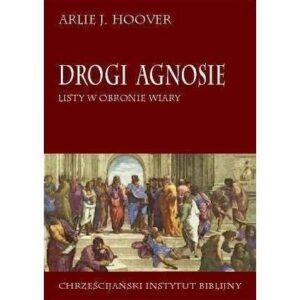 Drogi Agnosie - Listy w obronie wiary