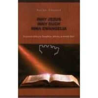 Inny Jezus, Inny Duch, Inna Ewangelia
