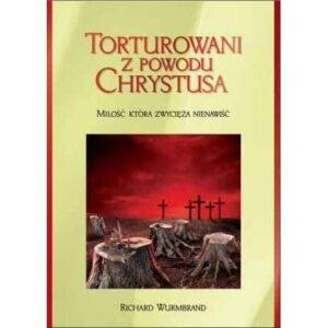 Torturowani z powodu Chrystusa