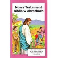 Nowy Testament. Biblia w obrazkach