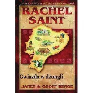 Rachel Saint. Gwiazda dżungli