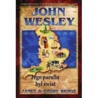 John Wesley. Jego parafią był świat