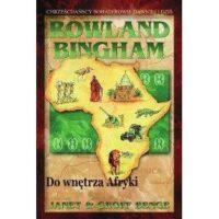 Rowland Bingham. Do wnętrza Afryki