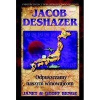 Jacob Deshazer. Odpuszczemy naszym winowajcom