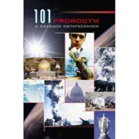 101 Proroctw o czasach ostatecznych