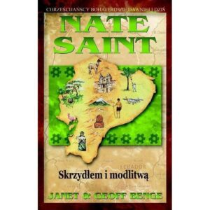 NATE SAINT - Skrzydłem i modlitwą