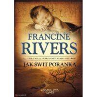 Jak świt poranka. Francine Rivers