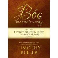 Bóg marnotrawny .Thimothy Keller