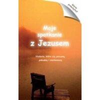 Moje spotkanie z Jezusem