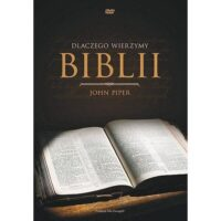 Dlaczego wierzymy Biblii