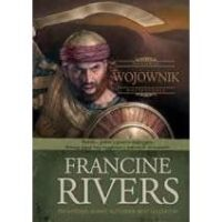 Wojownik. Francine Rivers