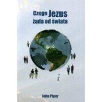 Czego Jezus żąda od świata -Piper John