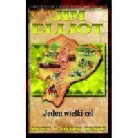 Jim Elliot - Jeden wielki cel