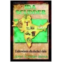 Ida Scudder- Uzdrowienie dla ducha i ciała