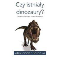 Czy istniały dinozaury?