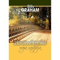 Zbawienie moją nadzieją - Billy Graham