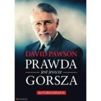 Prawda jest jeszcze gorsza David Pawson
