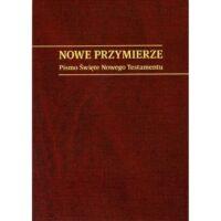 Nowe Przymierze - Pismo Święte Nowego Testamentu