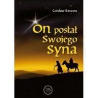 ON posłał Swojego Syna. Czesław Bassara