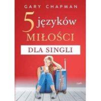 5 języków miłości dla singli -Gary Chapman