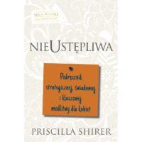 Nieustępliwa Priscilla Shirer