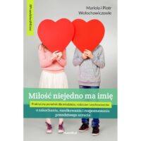 Miłość niejedno ma imię Mariola i Piotr Wołochowiczowie