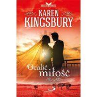 Ocalić miłość Karen Kingsbury