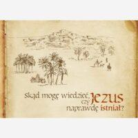 Skąd mogę wiedzieć, czy Jezus naprawdę istniał? - Pakiet 10 sztuk