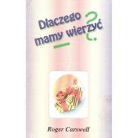 Dlaczego mamy wierzyć? Roger Carswell