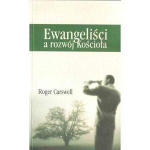 Ewangeliści a rozwój kościoła Roger Carswell