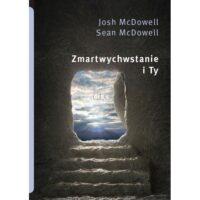 Zmartwychwstanie i Ty - Josh McDowell Sean McDowell