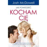 Jak powiedzieć kocham cię Josh McDowell