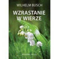 Wzrastanie w wierze Wilhelm Busch