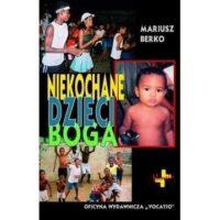 Niekochane dzieci Boga Mariusz Berko