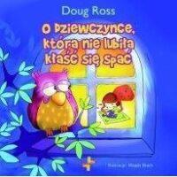 O dziewczynce która nie lubiła kłaść się spać Doug Ross