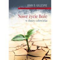 Nowe Życie Boże w duszy człowieka John D. Gillespie