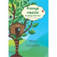 Promyk Nadziei na każdy dzień Max Lucado