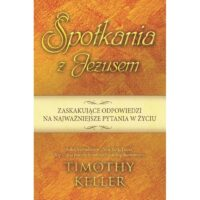 Spotkania z Jezusem Timothy Keller