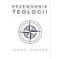Przewodnik po teologii James I. Packer